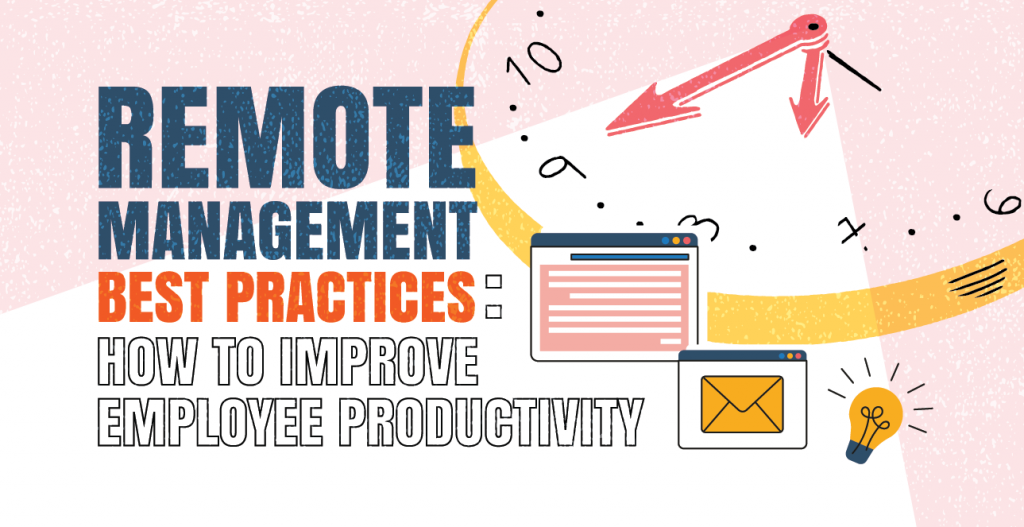 Remote-Management-Best-Practices-How-to-Improve-Employee-Productivity-03-1024x527